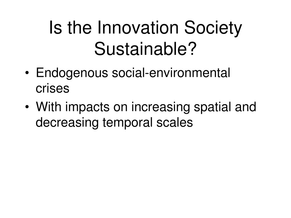 Is the Innovation Society Sustainable? • Endoge...