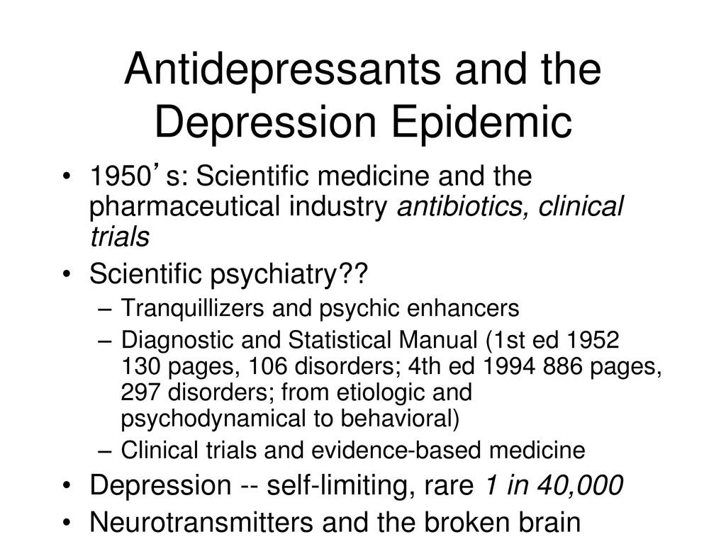 Antidepressants and the Depression Epidemic • 1...