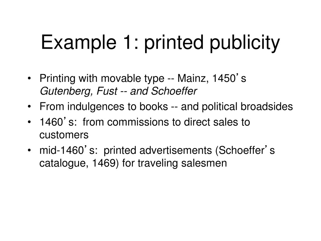 Example 1: printed publicity • Printing with mo...
