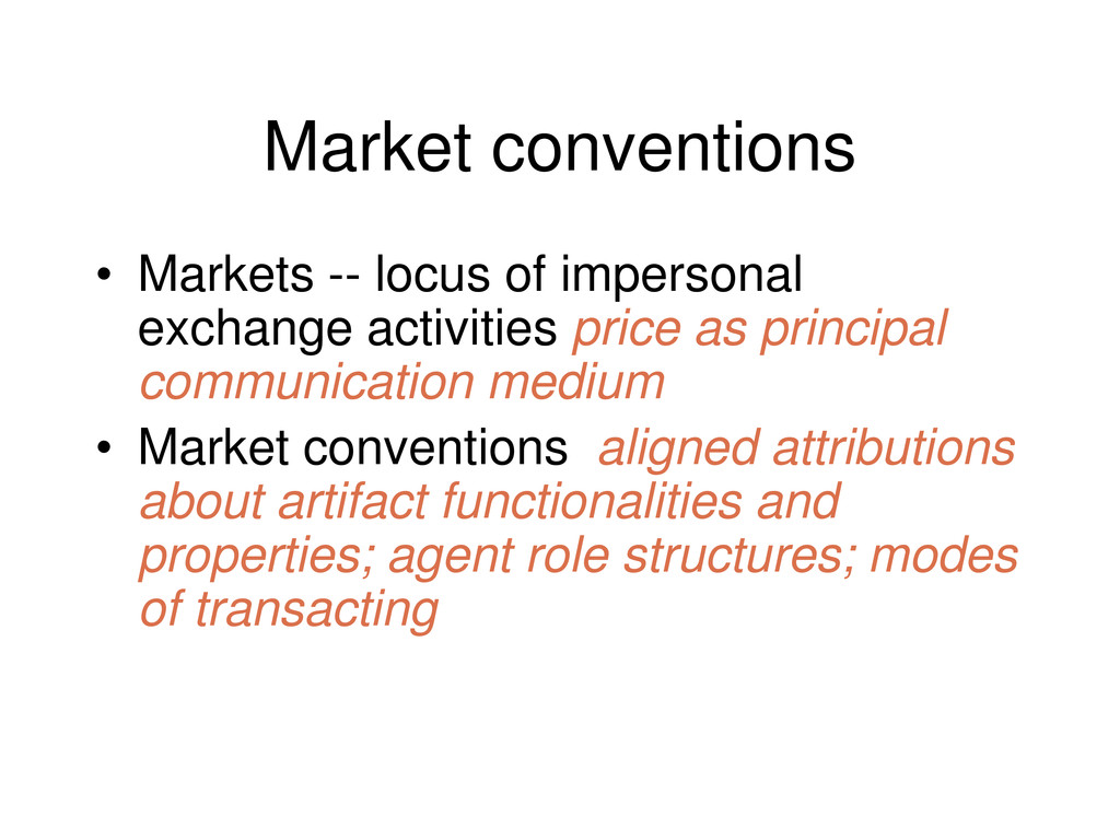 Market conventions • Markets -- locus of impers...