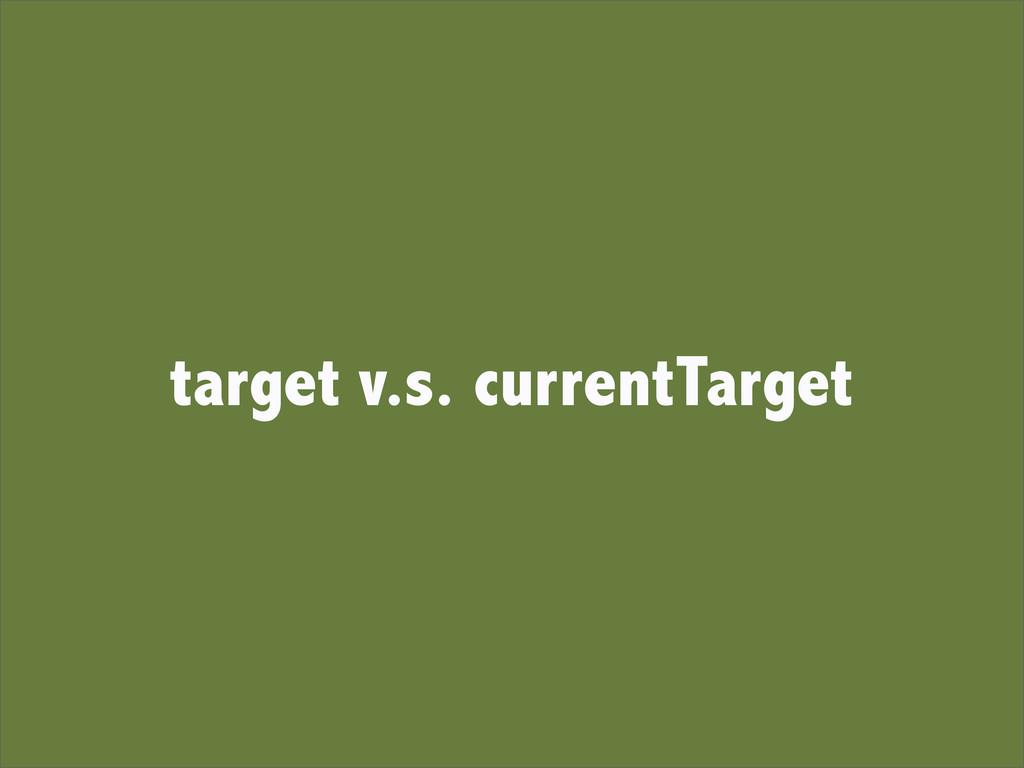 target v.s. currentTarget