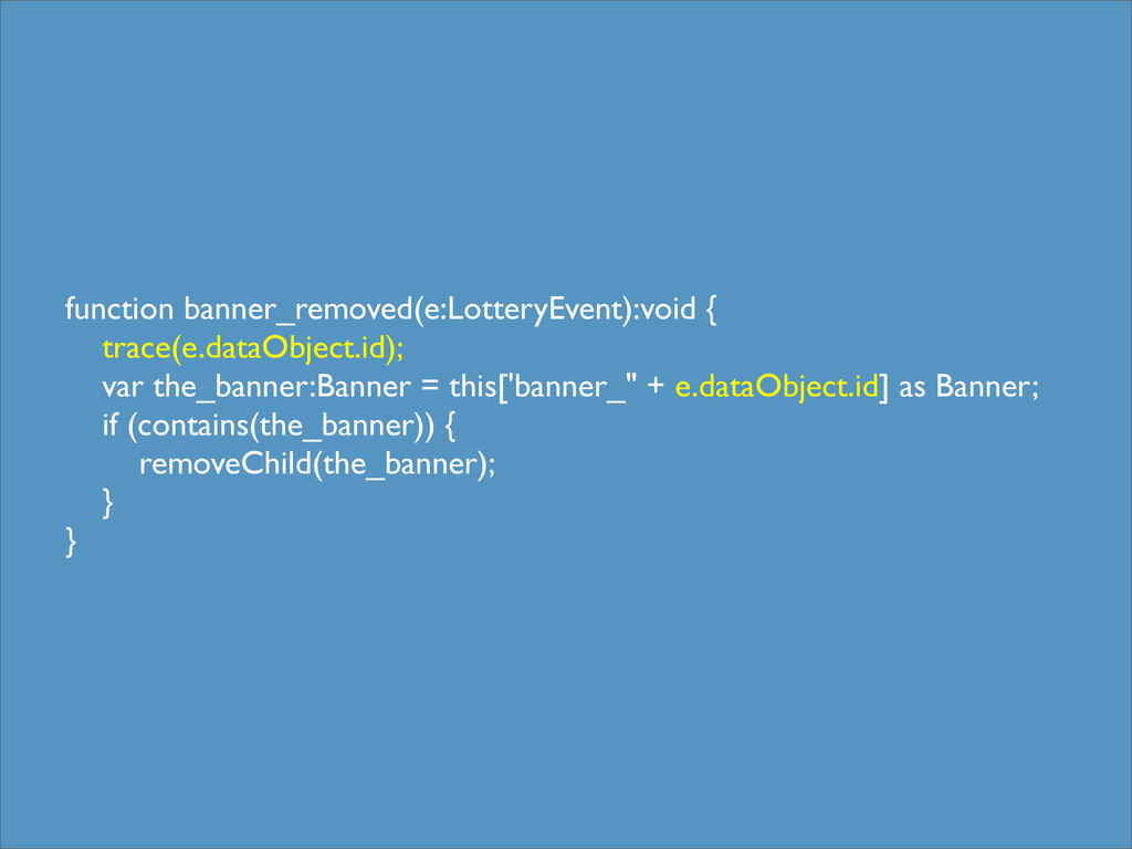 function banner_removed(e:LotteryEvent):void { ...