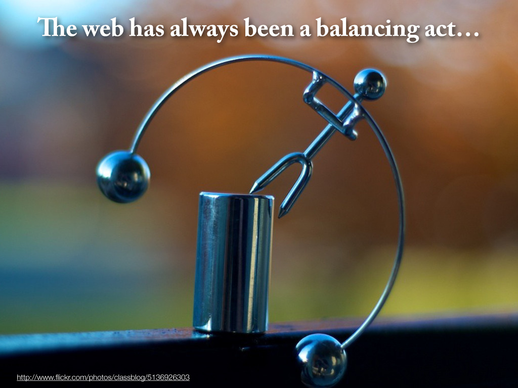 e web has always been a balancing act… http://w...