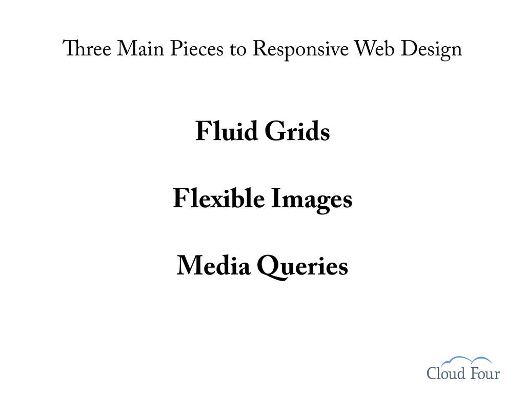 ree Main Pieces to Responsive Web Design Fluid ...