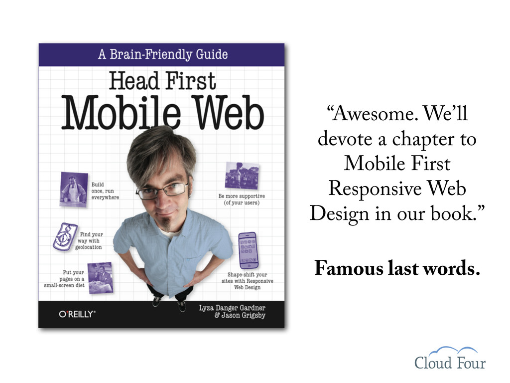 """""""Awesome. We'll devote a chapter to Mobile Firs..."""