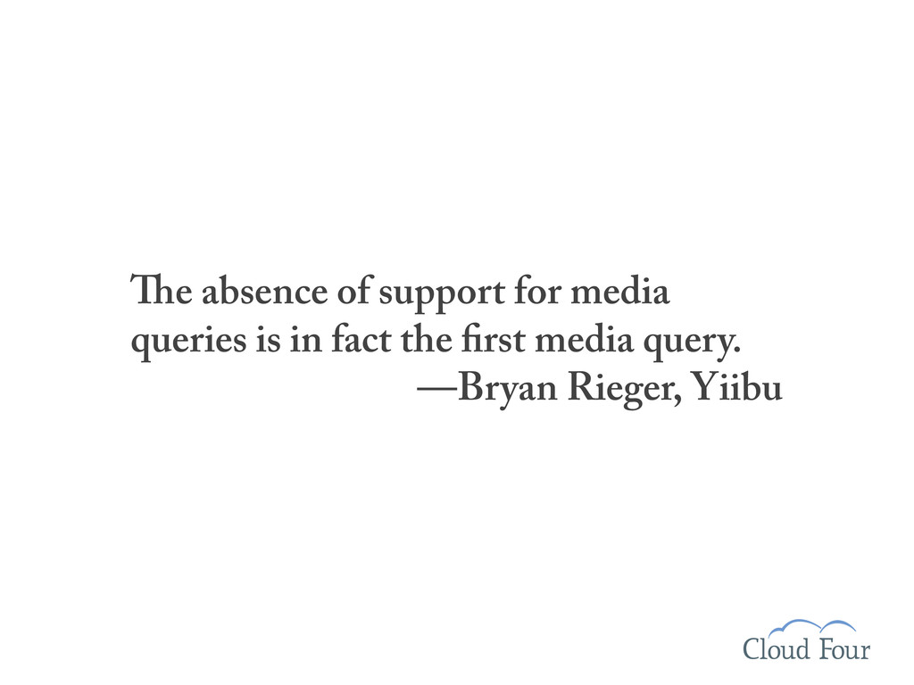 e absence of support for media queries is in fa...
