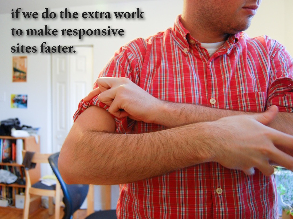 if we do the extra work to make responsive site...