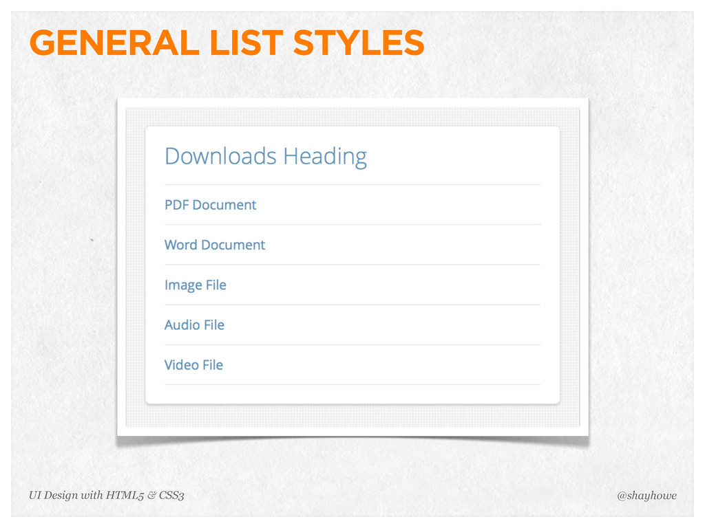 GENERAL LIST STYLES @shayhowe UI Design with HT...