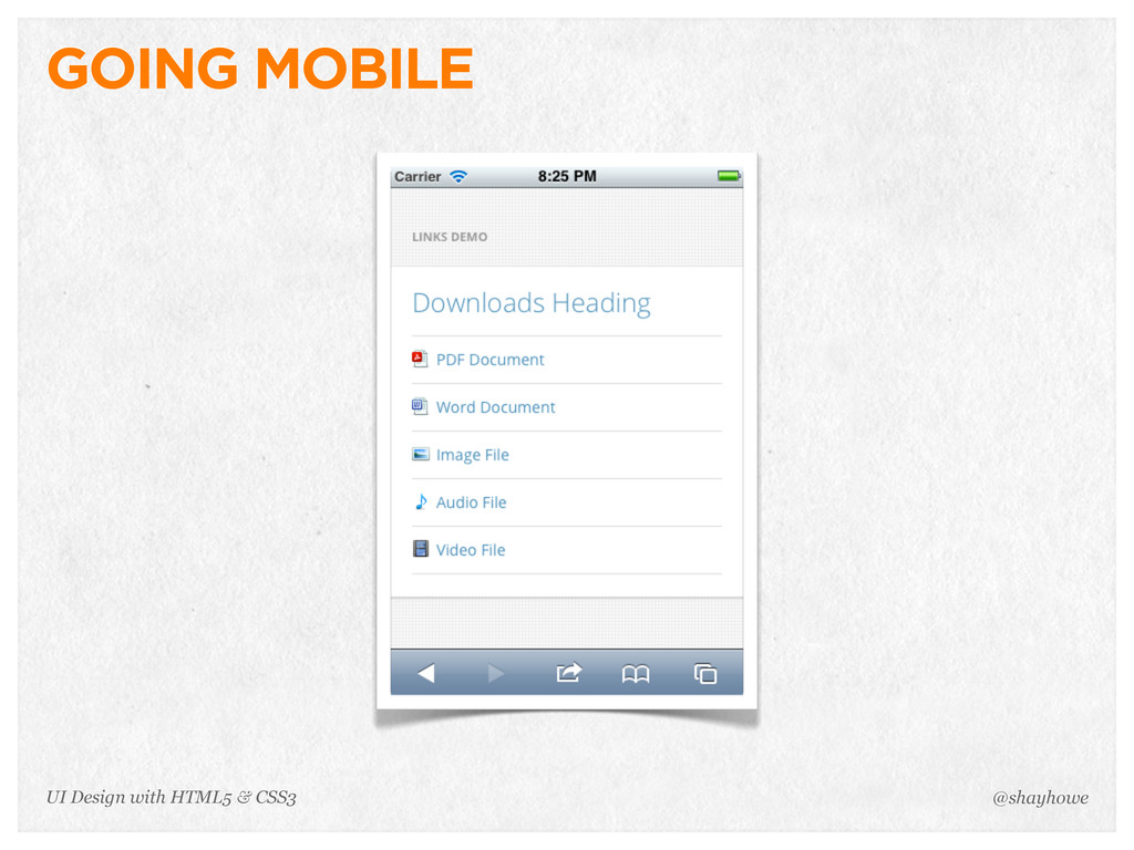 GOING MOBILE @shayhowe UI Design with HTML5 & C...