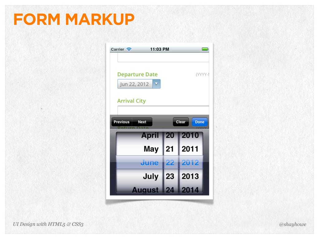 FORM MARKUP @shayhowe UI Design with HTML5 & CS...