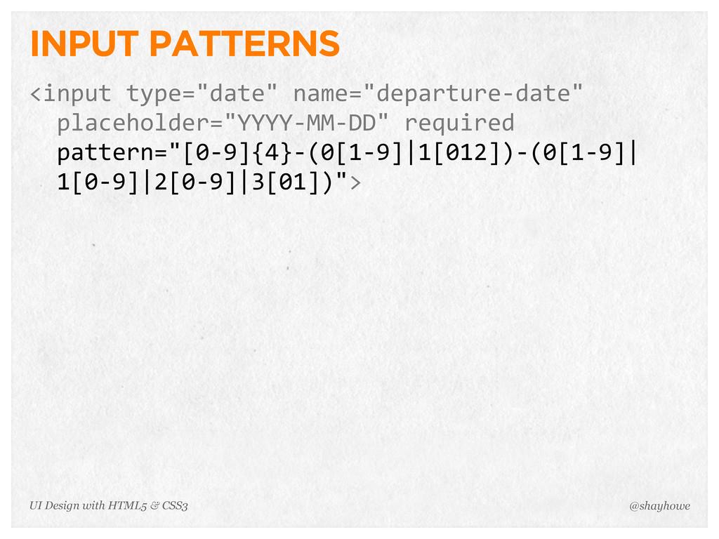"""INPUT PATTERNS <input type=""""date"""" name=""""depar..."""