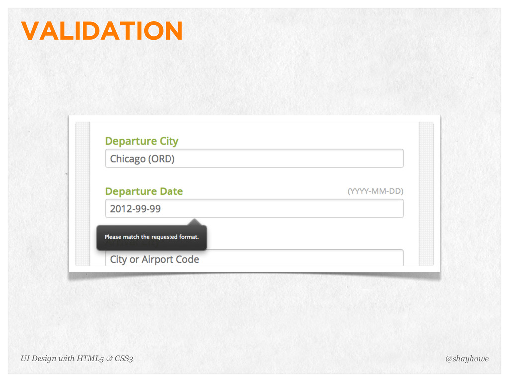 VALIDATION @shayhowe UI Design with HTML5 & CSS3
