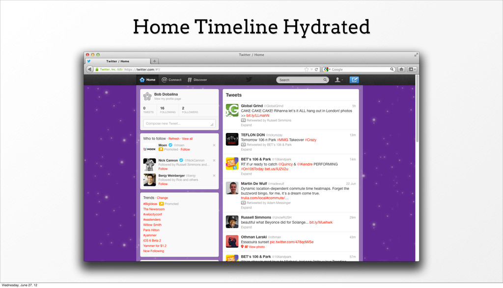 Home Timeline Hydrated Wednesday, June 27, 12