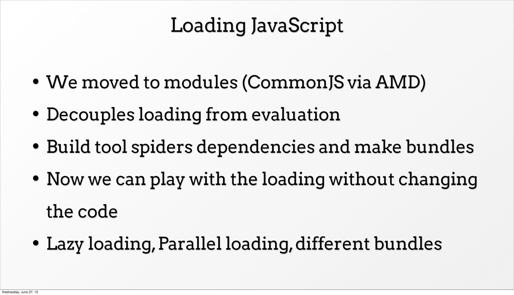 Loading JavaScript • We moved to modules (Commo...