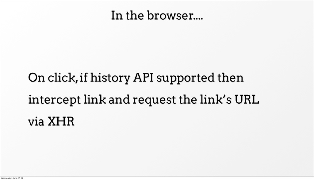 In the browser.... On click, if history API sup...
