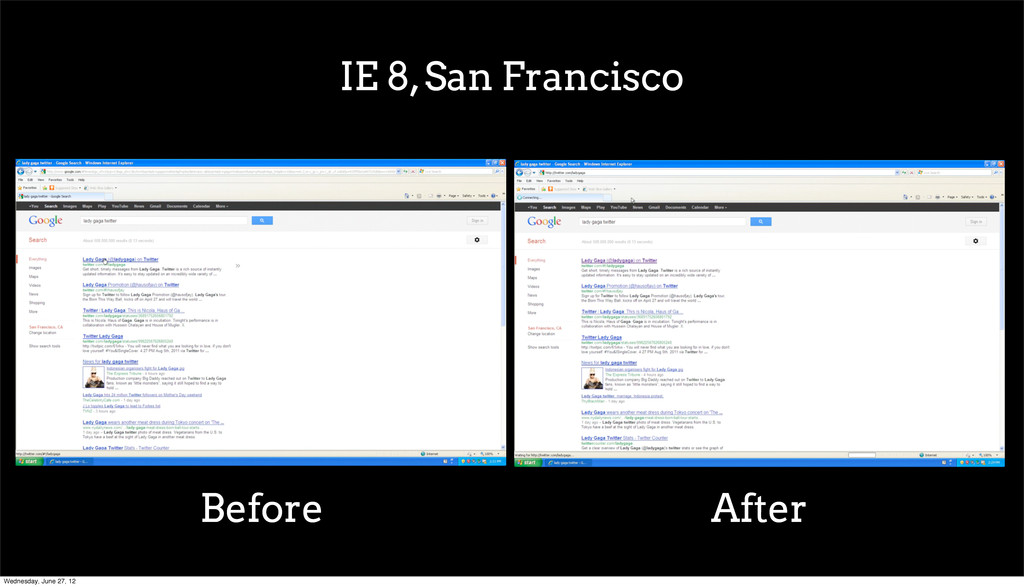 IE 8, San Francisco Before After Wednesday, Jun...
