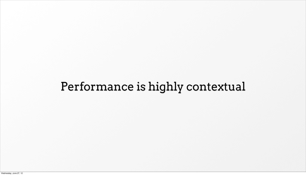 Performance is highly contextual Wednesday, Jun...