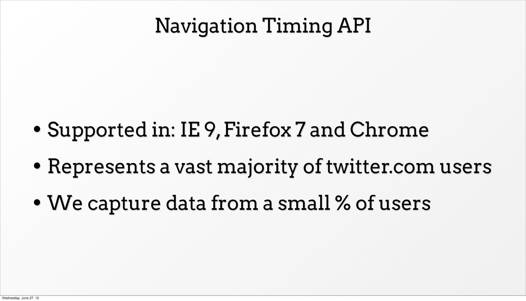 Navigation Timing API • Supported in: IE 9, Fir...