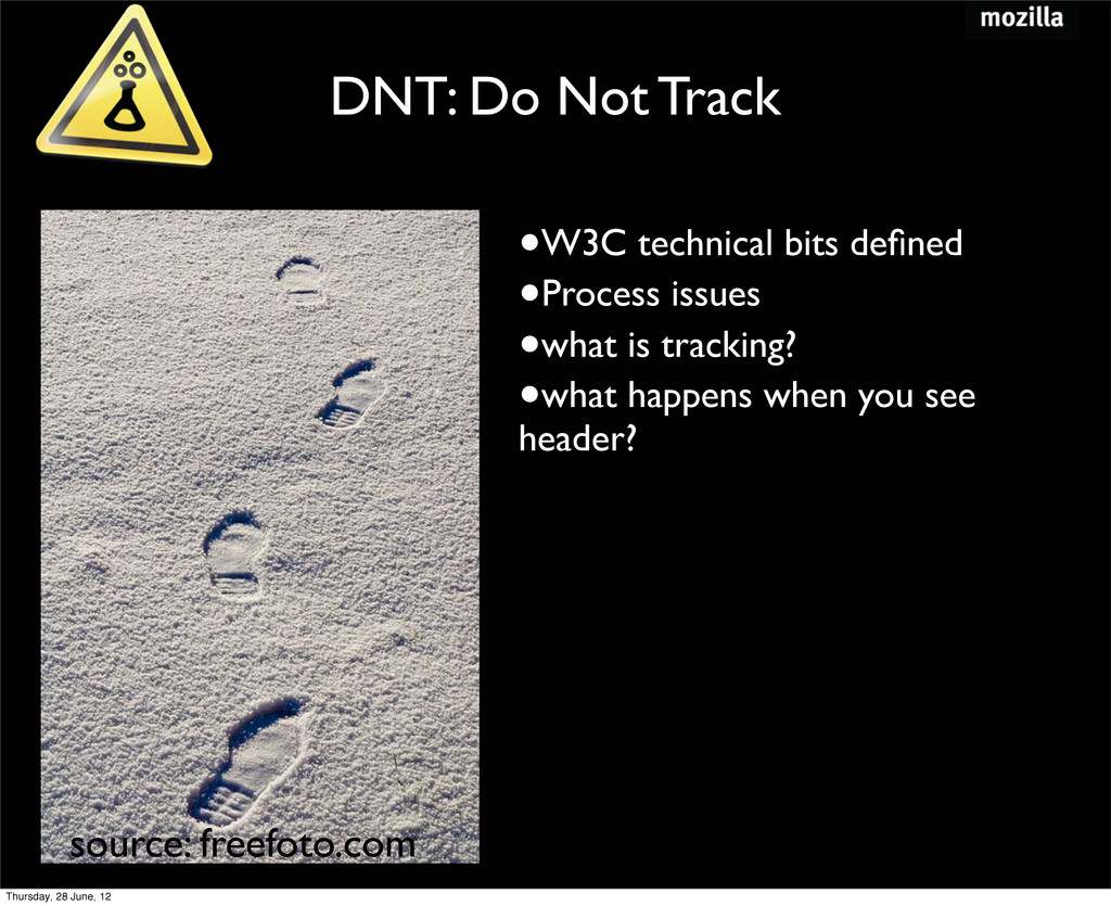 DNT: Do Not Track •W3C technical bits defined •P...