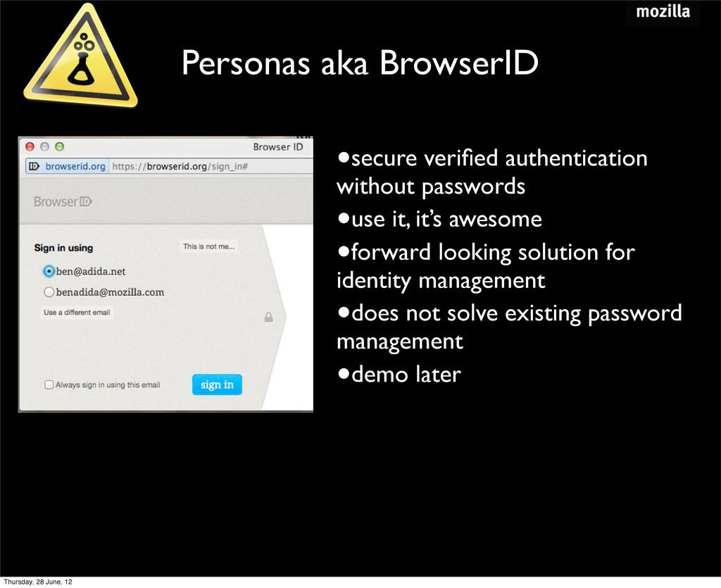 Personas aka BrowserID •secure verified authenti...