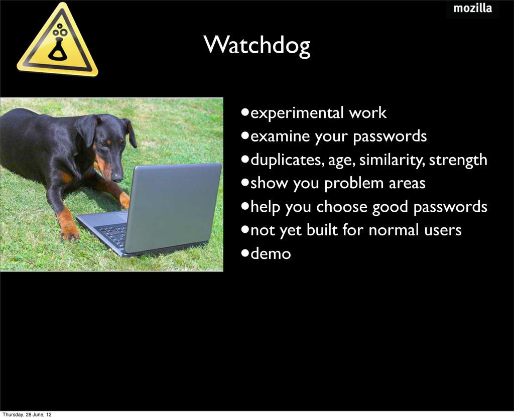 Watchdog •experimental work •examine your passw...