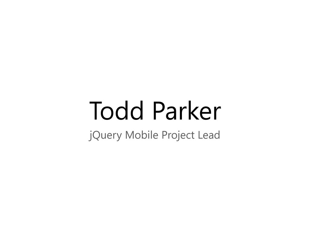 Todd Parker jQuery Mobile Project Lead