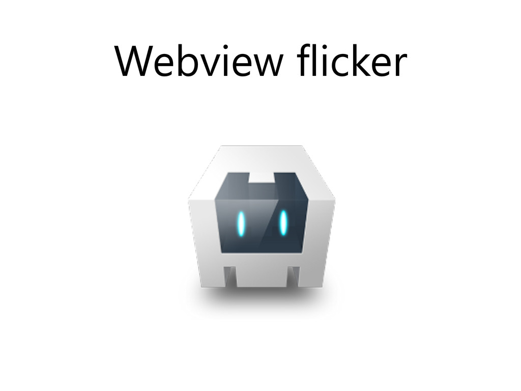 Webview flicker