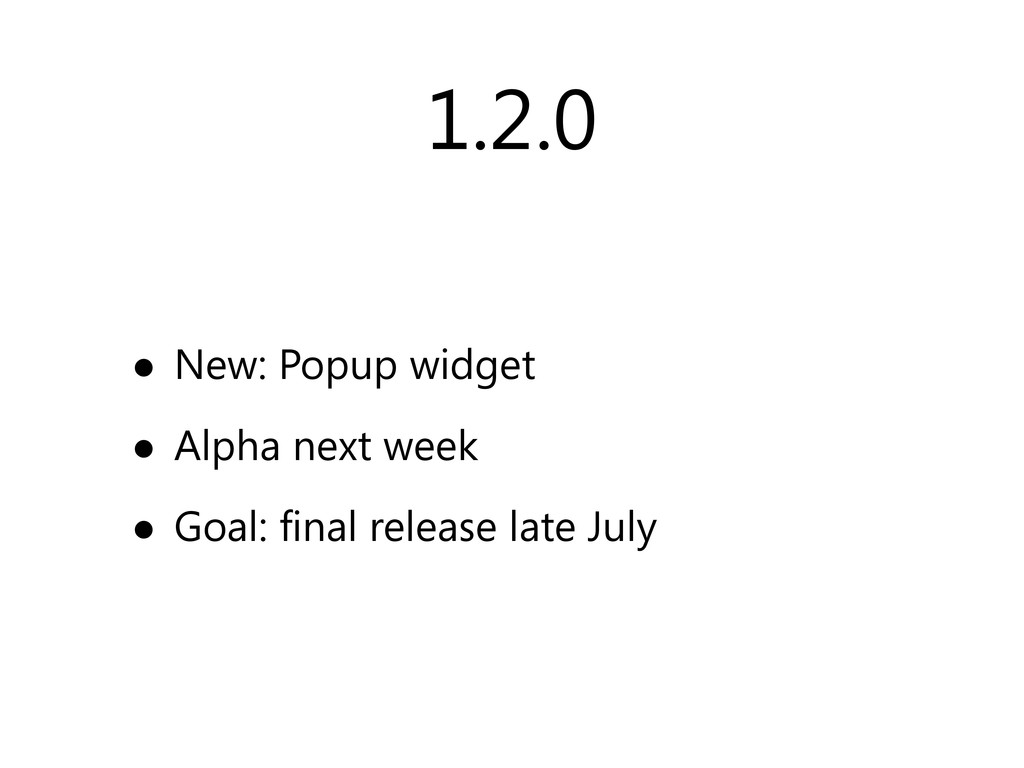 1.2.0 • New: Popup widget • Alpha next week • G...