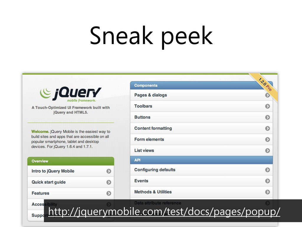 Sneak peek http://jquerymobile.com/test/docs/pa...