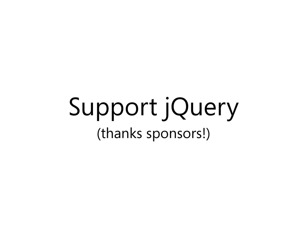 Support jQuery (thanks sponsors!)