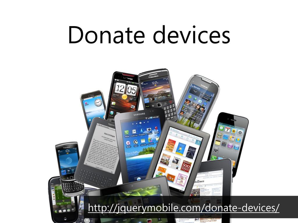 Donate devices http://jquerymobile.com/donate-d...