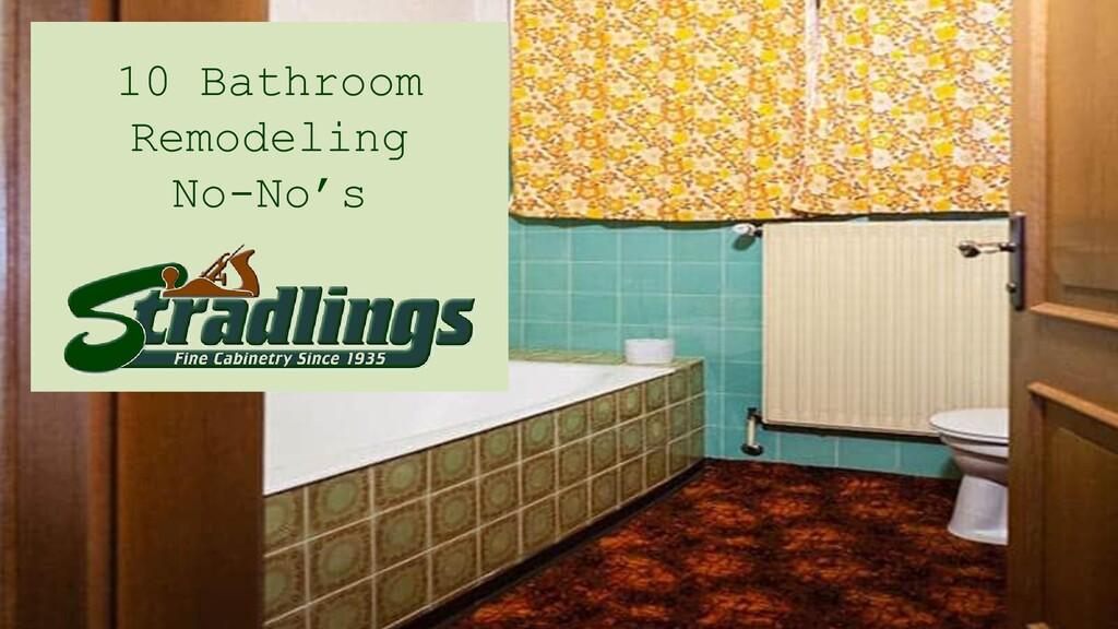 10 Bathroom Remodeling No-No's