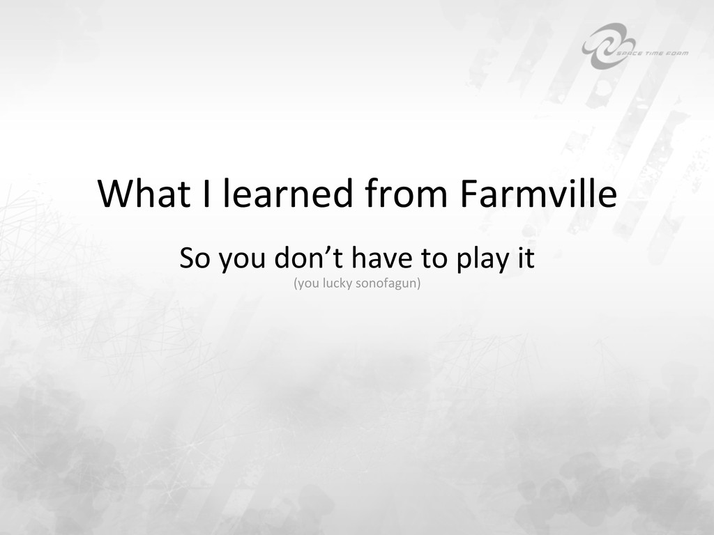 What I learned from Farmville  S...