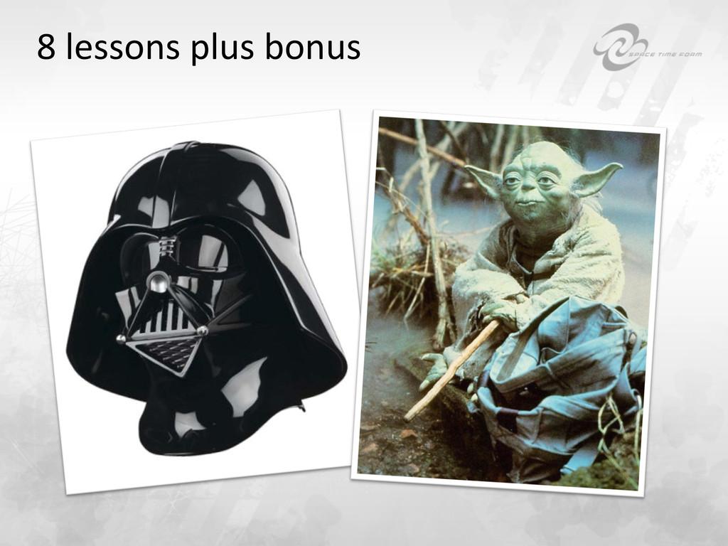 8 lessons plus bonus