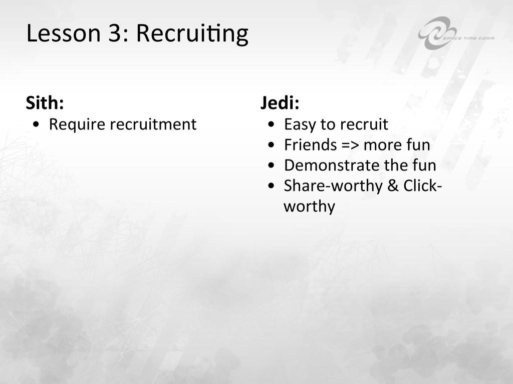 Lesson 3: RecruiBng  Sith:  • Requ...