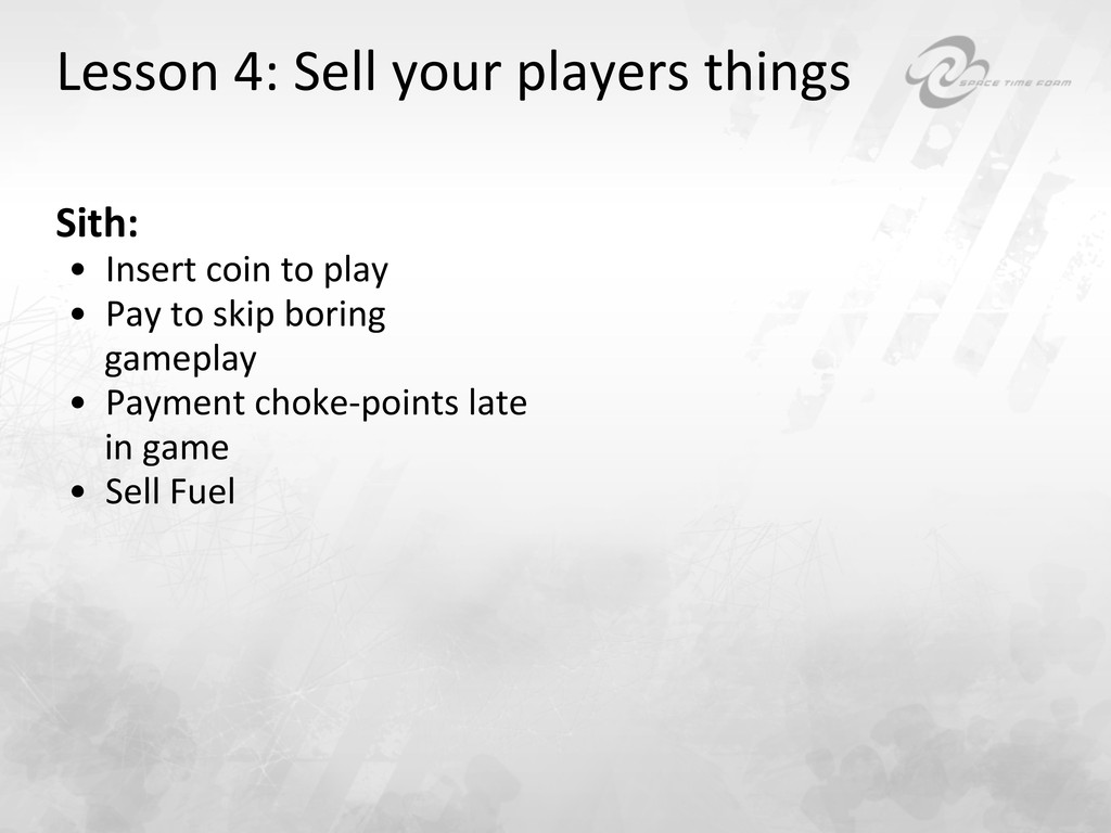 Lesson 4: Sell your players thin...