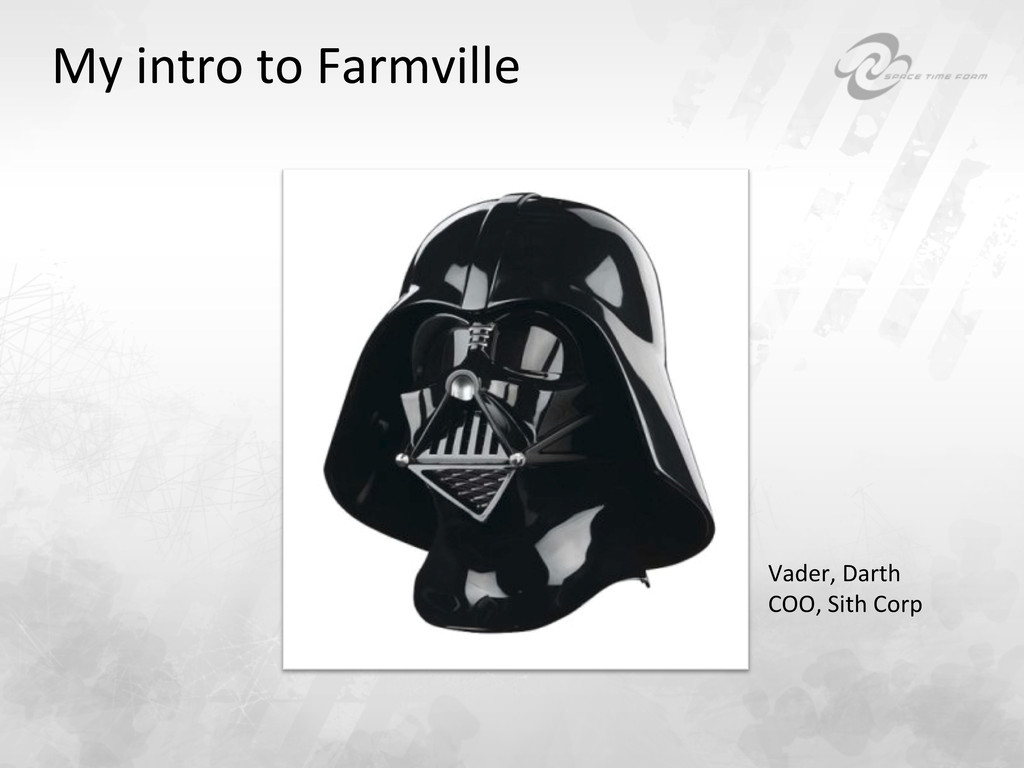 My intro to Farmville  Vader, Da...