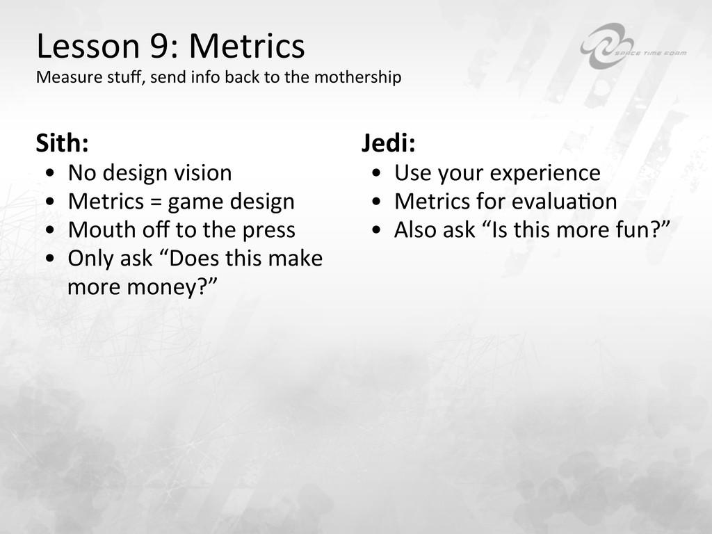 Lesson 9: Metrics  Measure stuff, ...