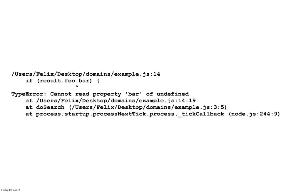 /Users/Felix/Desktop/domains/example.js:14 if (...