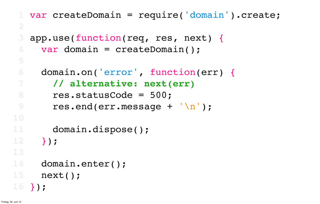 1 var createDomain = require('domain').create; ...