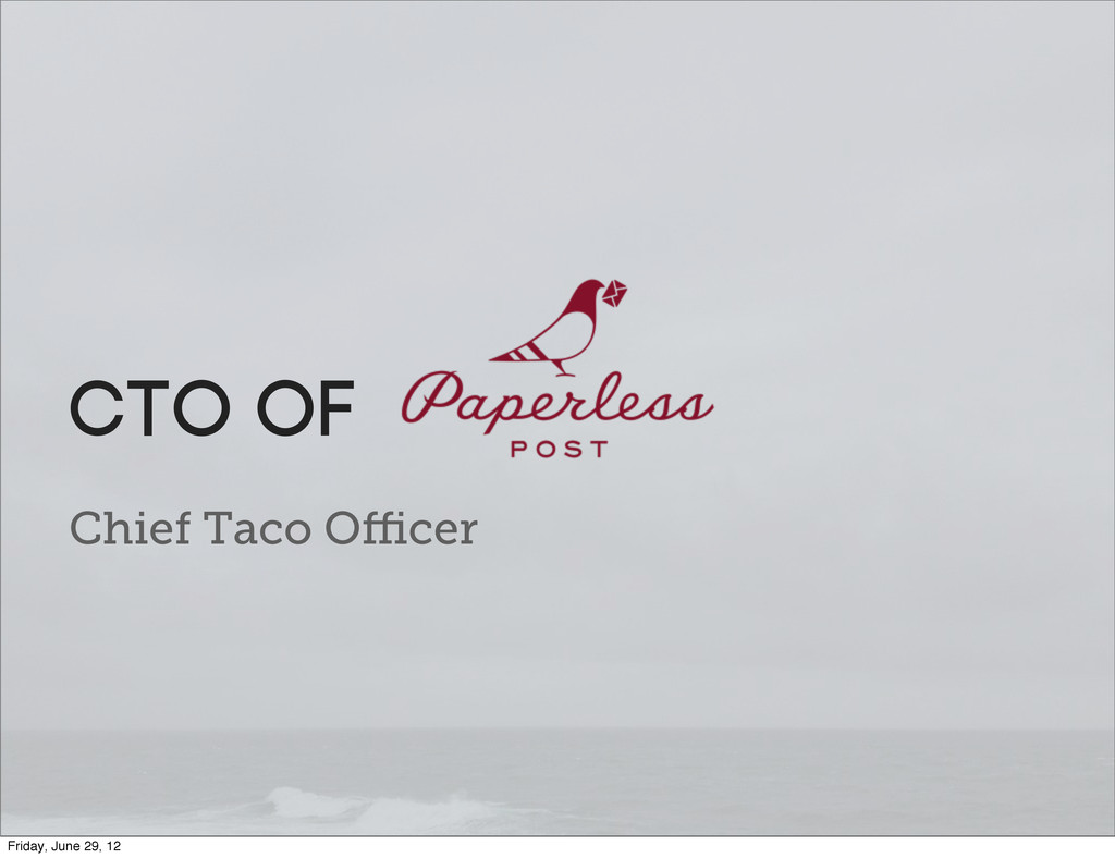 Chief Taco Officer CTO of Friday, June 29, 12