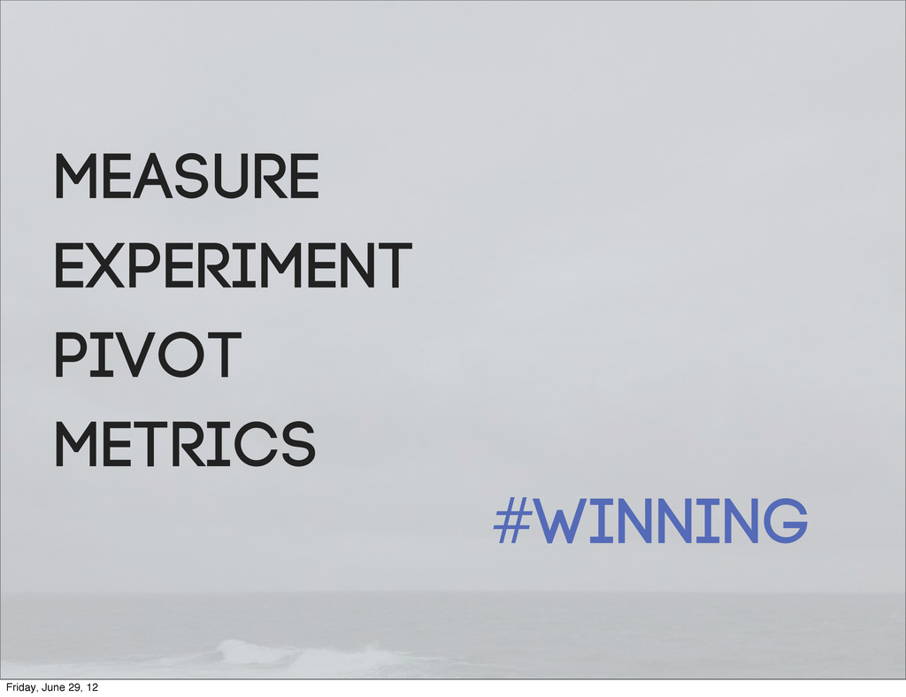 Measure Experiment Pivot Metrics #winning Frida...