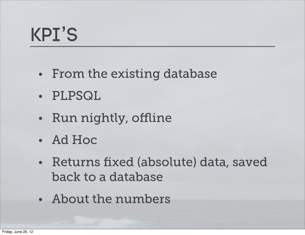KPI's • From the existing database • PLPSQL • R...