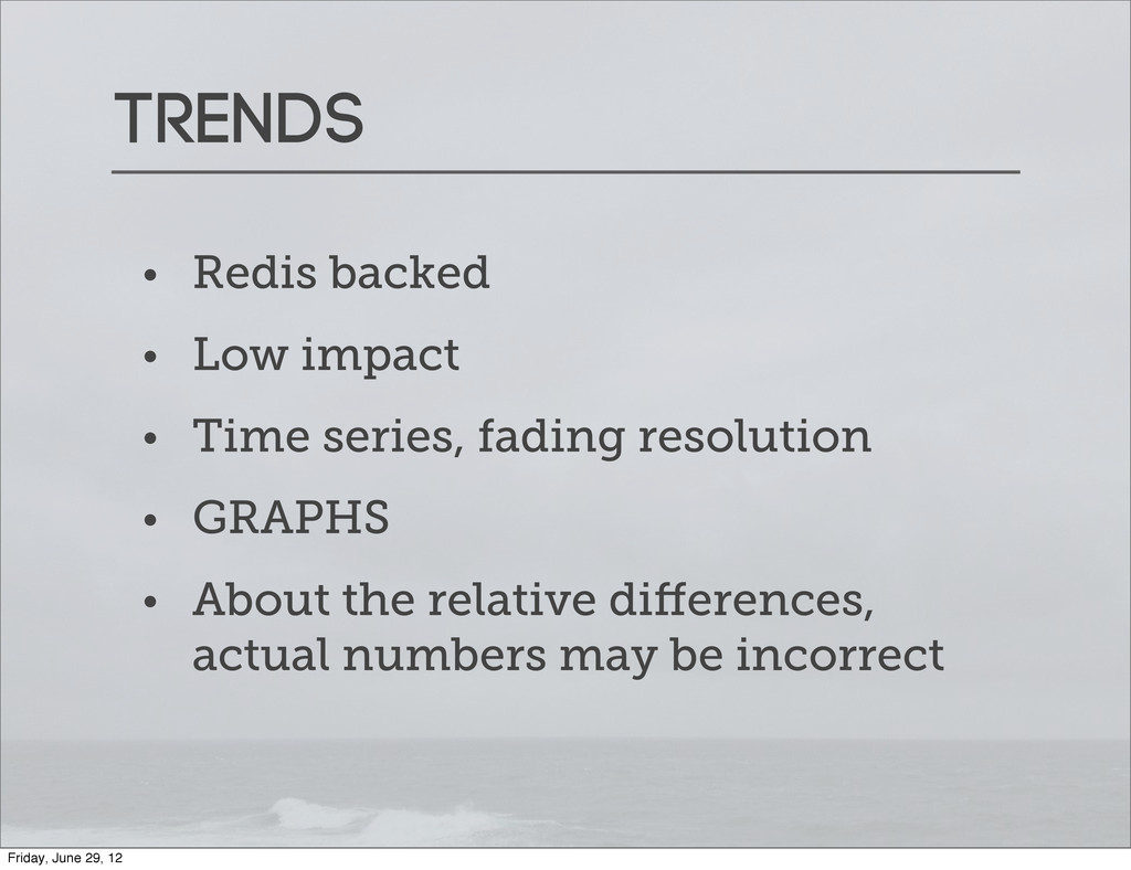 TRends • Redis backed • Low impact • Time serie...