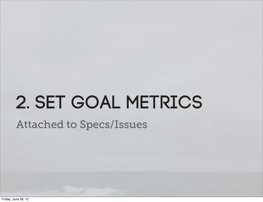 Attached to Specs/Issues 2. SET Goal metrics Fr...