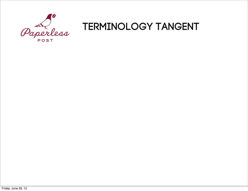 Terminology TANGENT Friday, June 29, 12