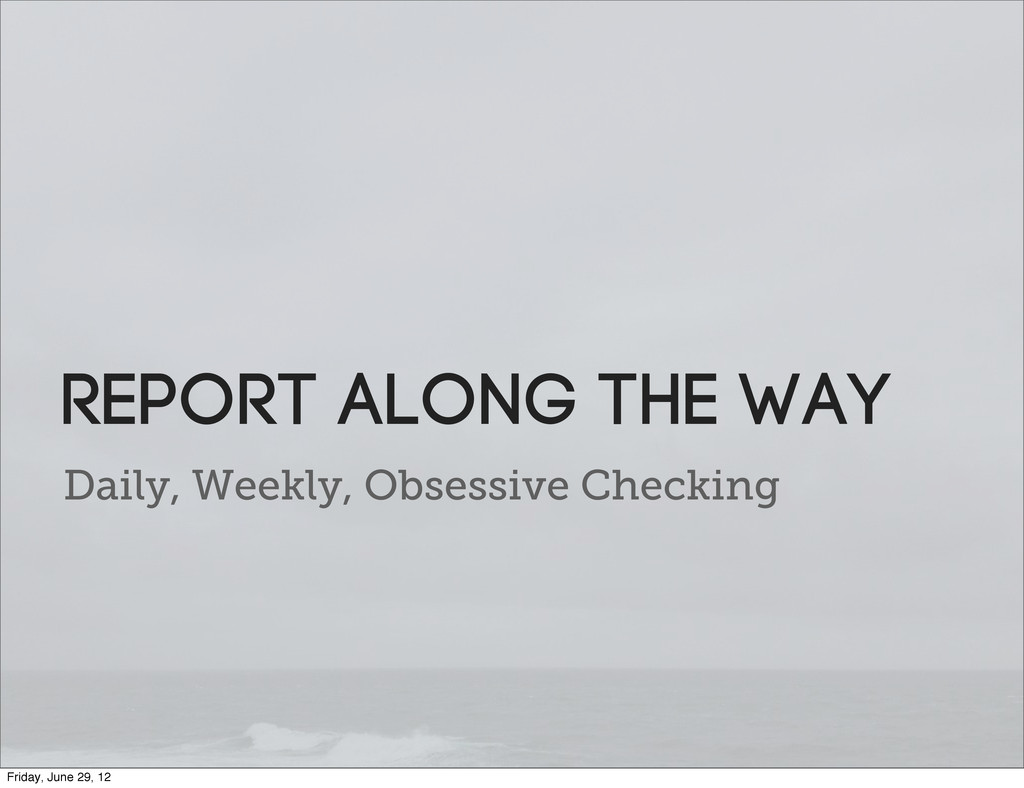 Daily, Weekly, Obsessive Checking Report along ...