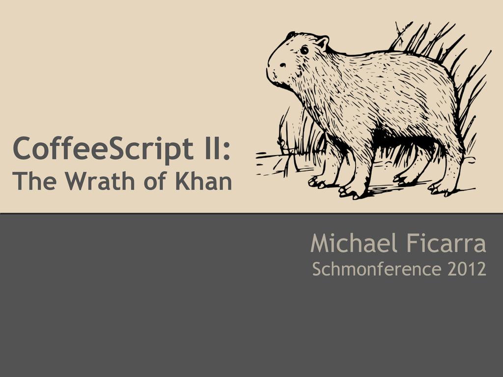 Michael Ficarra Schmonference 2012 CoffeeScript...