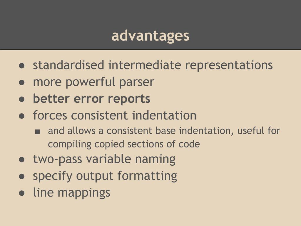 advantages ● standardised intermediate represen...