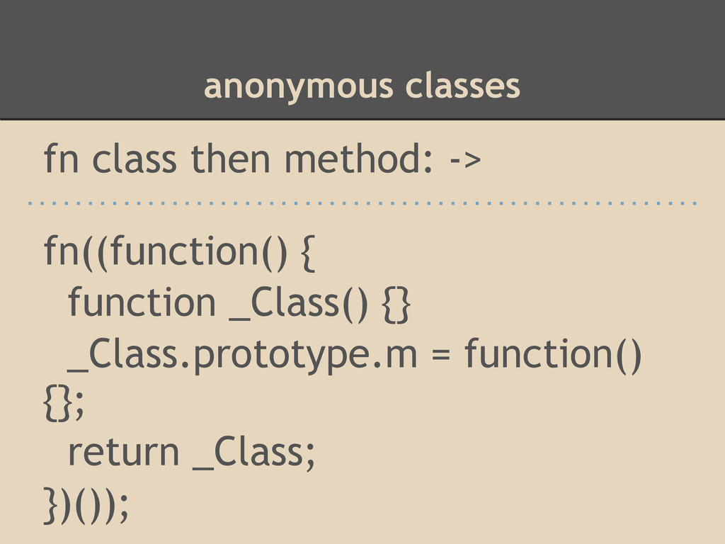 anonymous classes fn class then method: -> fn((...